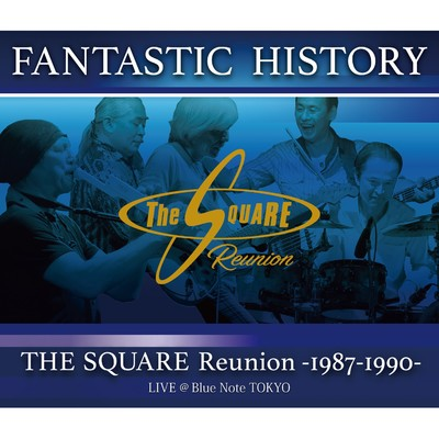 ハイレゾアルバム/FANTASTIC HISTORY / THE SQUARE Reunion -1987-1990- LIVE @Blue Note TOKYO (PCM 96kHz/24bit)/THE SQUARE