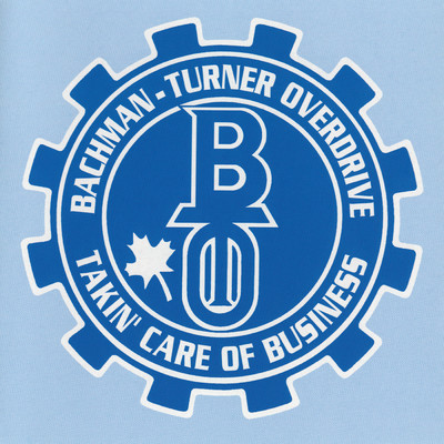 アルバム/Takin' Care Of Business/Bachman-Turner Overdrive