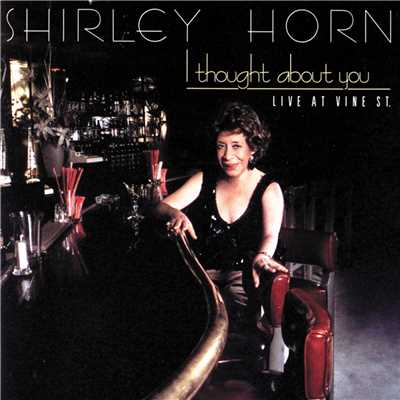 アルバム/I Thought About You (Live At Vine St.)/Shirley Horn