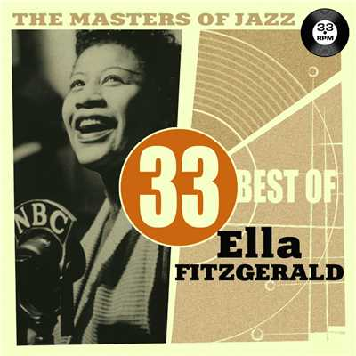アルバム/The Masters Of Jazz: 33 Best Of Ella Fitzgerald/Ella Fitzgerald