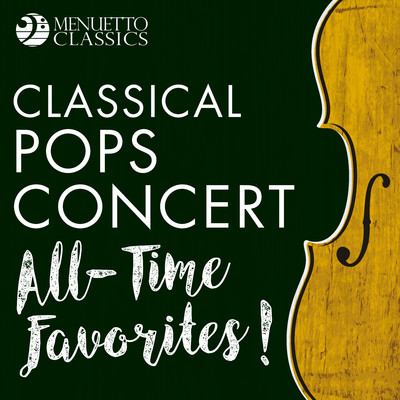 Classical Pops Concert: All-Time Favorites!/Various Artists