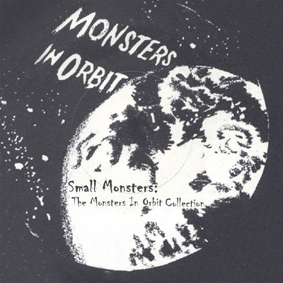 アルバム/Small Monster: The Monsters In Orbits Singles Collection/Various Artists