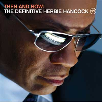 アルバム/Then And Now: The Definitive Herbie Hancock/Herbie Hancock