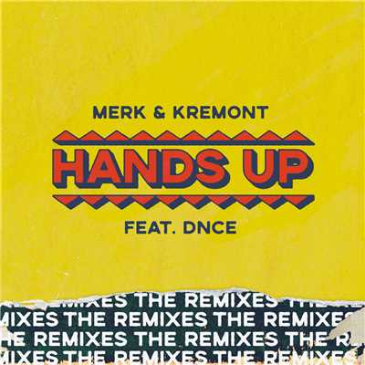 シングル/Hands Up (featuring DNCE/Denis First & Reznikov Remix)/Merk & Kremont