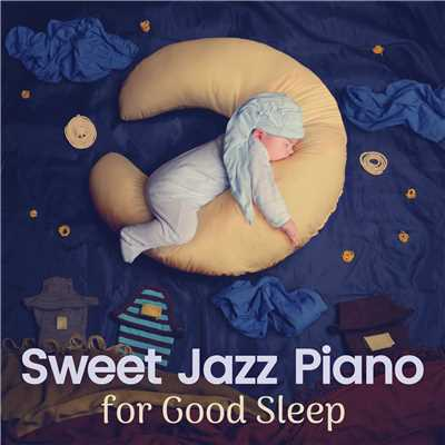 ハイレゾアルバム/Sweet Jazz Piano for Good Sleep/Relaxing Piano Crew