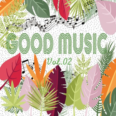 GOOD MUSIC vol.02/Various Artists