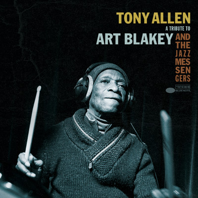 A Tribute To Art Blakey And The Jazz Messengers/Tony Allen