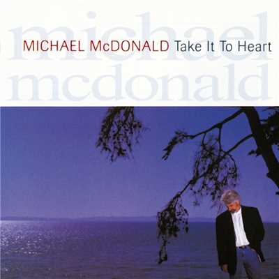 アルバム/Take It To Heart/Michael McDonald