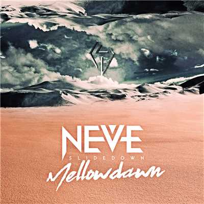 シングル/Mellow dawn/NEVE SLIDE DOWN