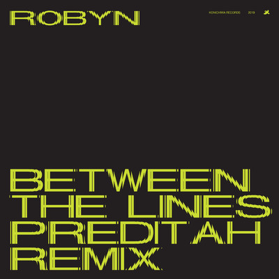シングル/Between The Lines (Preditah Main Mix)/Robyn