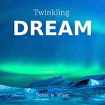 アルバム/Twinkling Dream/Relax α Wave