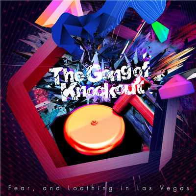 シングル/The Gong of Knockout (TV Size ver.)/Fear, and Loathing in Las Vegas