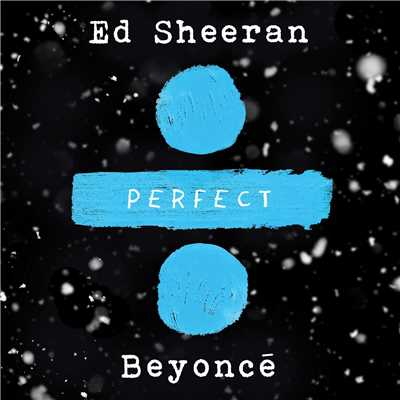 シングル/Perfect Duet (with Beyonce)/Ed Sheeran