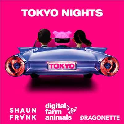 シングル/Tokyo Nights/Digital Farm Animals x Shaun Frank x Dragonette