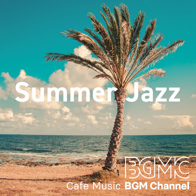 アルバム/Summer Jazz/Cafe Music BGM channel