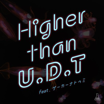 Higher than U.D.T (feat. ゲーカーナトゥミ)/Frasco