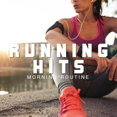 RUNNING HITS -MORNING ROUTINE-/PLUSMUSIC