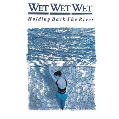 アルバム/Holding Back The River/Wet Wet Wet