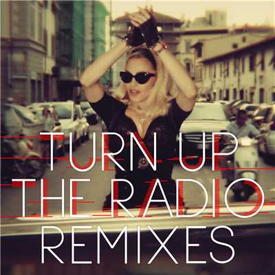アルバム/Turn Up The Radio (Remixes)/マドンナ