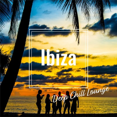 アルバム/Ibiza Deep Chill Lounge -大人の贅沢Sunset Beach Groove Mix-/Cafe lounge resort