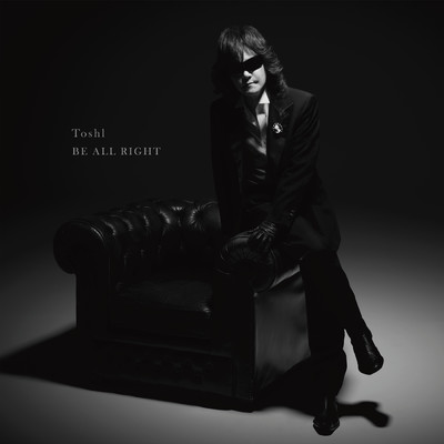 シングル/BE ALL RIGHT/Toshl