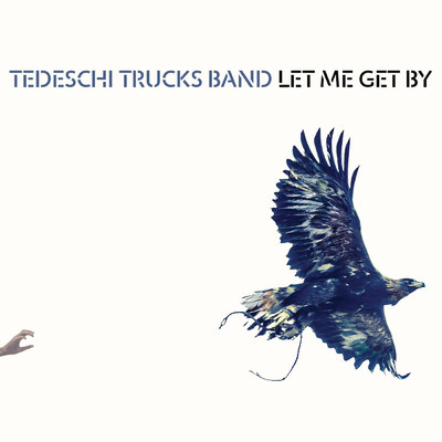 アルバム/Let Me Get By (Deluxe Edition)/Tedeschi Trucks Band