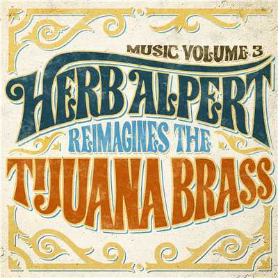 アルバム/Music Volume 3: Herb Alpert Reimagines The Tijuana Brass/Herb Alpert