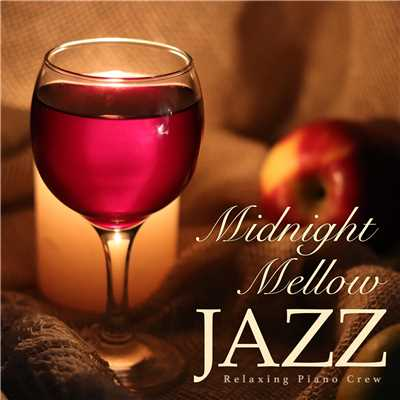 Midnight Mellow Jazz/Relaxing Piano Crew