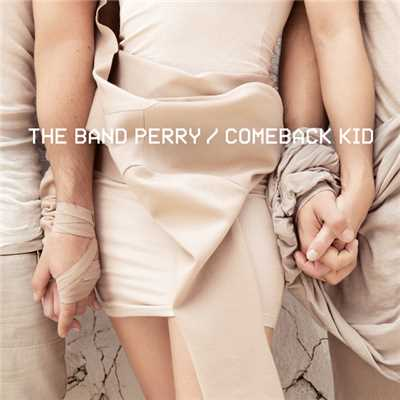 シングル/Comeback Kid/The Band Perry