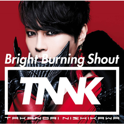 Bright Burning Shout/西川貴教