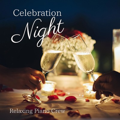 ハイレゾアルバム/Celebration Night/Relaxing Piano Crew