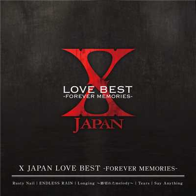 アルバム/X JAPAN LOVE BEST  -FOREVER MEMORIES-/X JAPAN