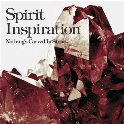 アルバム/Spirit Inspiration/Nothing's Carved In Stone