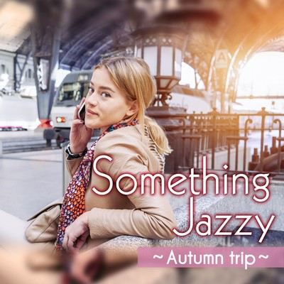 アルバム/Something Jazzy Selected by Naoko Shimada/Various Artists