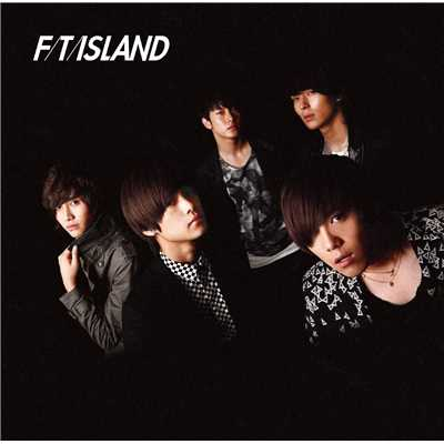 シングル/I change for you/FTISLAND
