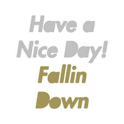 シングル/Fallin Down/Have a Nice Day!