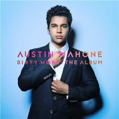シングル/Dirty Work/Austin Mahone
