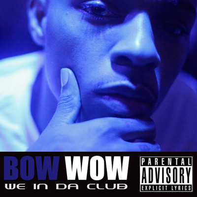 We In Da Club (Explicit Version)/Bow Wow