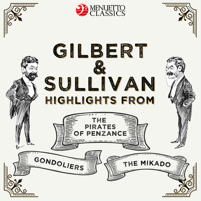 Gilbert & Sullivan: Highlights from - The Pirates of