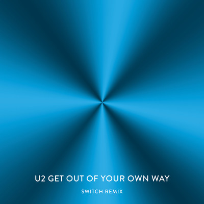 ハイレゾ/Get Out Of Your Own Way (Switch Remix)/U2