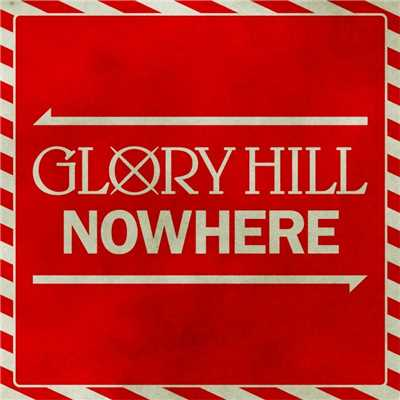 シングル/NOWHERE/GLORY HILL
