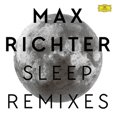 ハイレゾアルバム/Sleep (Remixes)/Max Richter