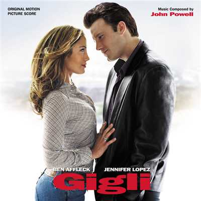 Gigli (Original Motion Picture Score)/John Powell