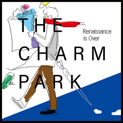 シングル/Renaissance is Over/THE CHARM PARK
