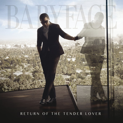 アルバム/Return Of The Tender Lover/Babyface