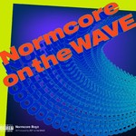 アルバム/Normcore on the WAVE/Normcore Boyz & ZOT on the WAVE