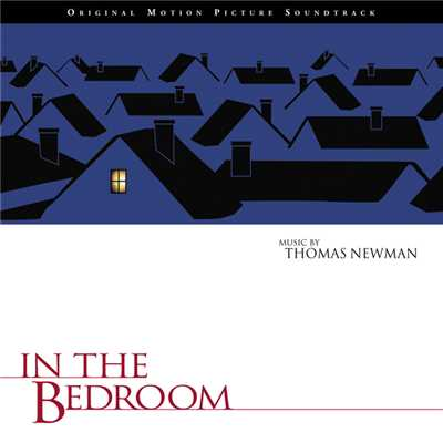 アルバム/In The Bedroom (Original Motion Picture Soundtrack)/トーマス・ニューマン