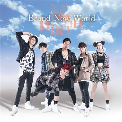 シングル/Brand New World/BIRTH