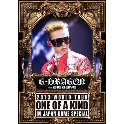 シングル/WITHOUT YOU -G-DRAGON 2013 WORLD TOUR 〜ONE OF A KIND〜 IN JAPAN DOME SPECIAL-/G-DRAGON (from BIGBANG)