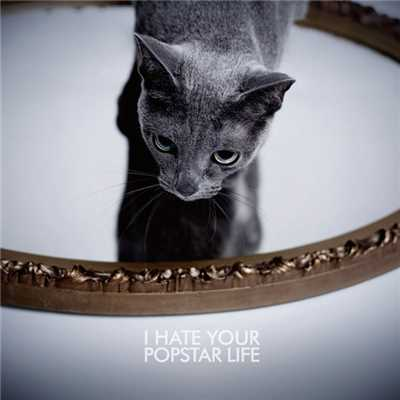 アルバム/I HATE YOUR POPSTAR LIFE/黒夢